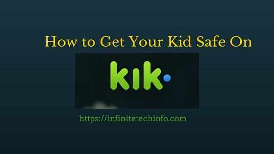 Kik Safety: How to Get Your Kid Safe on KIK