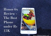 Honor 6x Review - The Best Phone Under Rs 15000