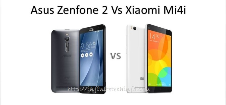 Compare : Asus Zenfone 2 ZE551ML Vs Xiaomi Mi4i – Confused Between Two ?