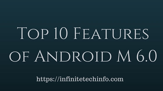 Top 10 Features of Android M Marshmallow 6.0