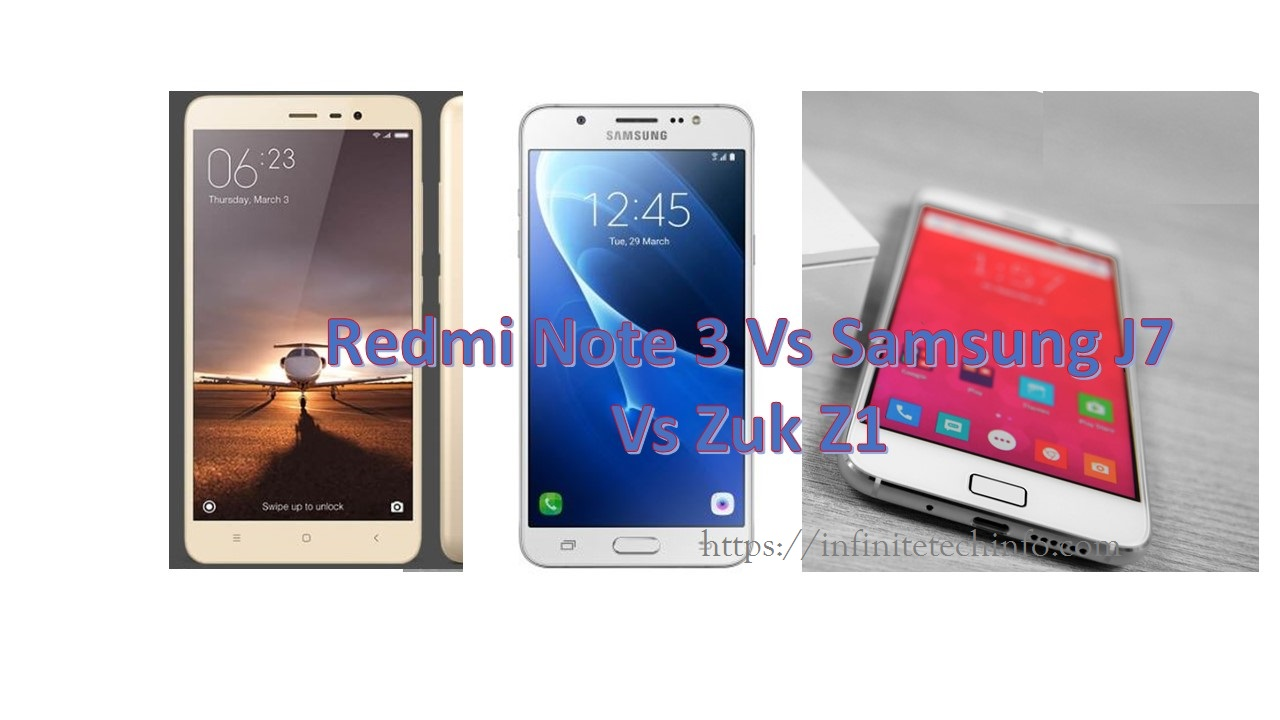 Redmi Note 3 Vs Samsung Galaxy J7 Vs lenovo Zuk Z1