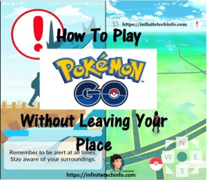 How to Play Pokemon Go Without Leaving Your place